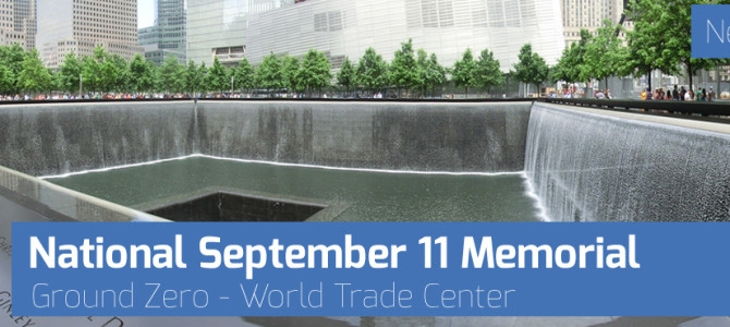 Ground Zero – World Trade Center: National September 11 Memorial