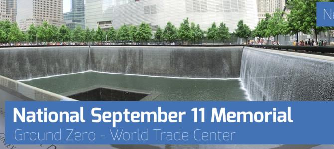 Ground Zero – World Trade Center: National September 11 Memorial