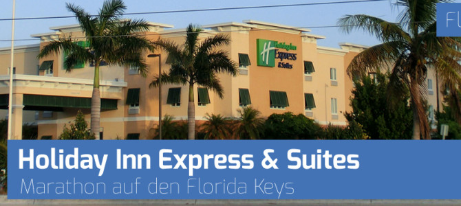Hotel-Tipp Florida Keys: Holiday Inn Express & Suites in Marathon