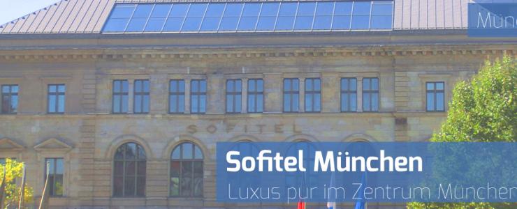 Sofitel München Bayerpost – Entspannung und Luxus