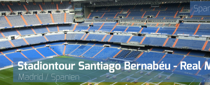 Stadion Tour: Estadio Bernabéu – Real Madrid