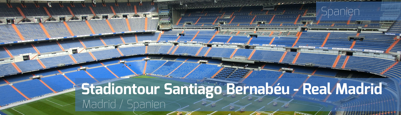 Stadiontour Santiago Bernabéu - Real Madrid