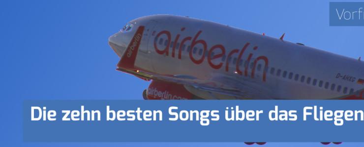 Die 10 besten Songs über das Fliegen
