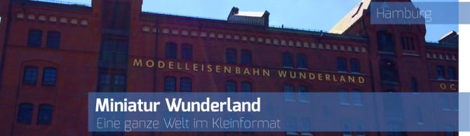 Miniatur Wunderland Hamburg – Weltgrößte Modelleisenbahnanlage