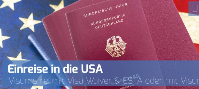 Visa Waiver und ESTA oder Visum: Einreise in die USA für Touristen und Geschäftsreisende