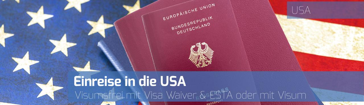 Einreise in die USA visumsfrei mit Visa Waiver / ESTA oder Visum?